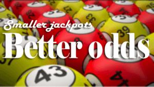Lottery myths smaller jackpots better odds