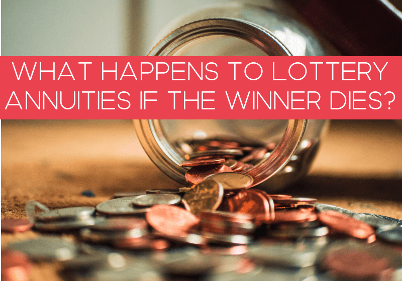 What happens to lottery annuities if the winner dies?