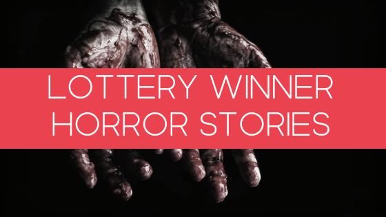 Lottery Winner Horror Stories